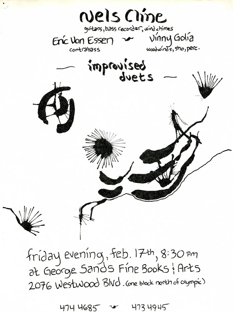 Oh man... I made this flyer by blowing ink around with a hollowed out Bic pen... Very early concertizing with Eric, who was a true musical genius and who ended up being kind of my musical partner for almost 17 years, and Vinny, whom I met in 1975, I think. The Georges Sand Bookstore was right down the street from Rhino Records on Westwood Blvd., where I worked for almost 9 years. The bookstore was small and quite lovely, and the owner, Charlotte Gusay, was unerringly sweet and supportive of us and of creativity in general. I don't remember much about this concert, however. I DO recall playing there once with a bassist named Wayne Roberts for a book signing event for Leonard Feather, the Los Angeles Times' jazz critic who was syndicated all over and who had a radio show, too. It was really uncomfortable as no one showed up to have their book signed and Mr. Feather spent the awkward hour or two trying not to look at us and trying to charm Ms Gusay into...something that seemed sexual. Nothing happened, though!